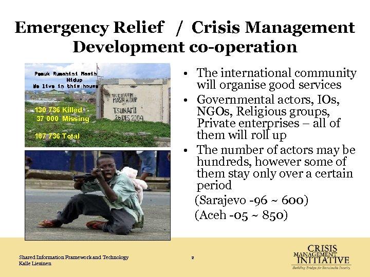 Emergency Relief / Crisis Management Development co-operation Pemuk Rumahini Masih Hidup We live in