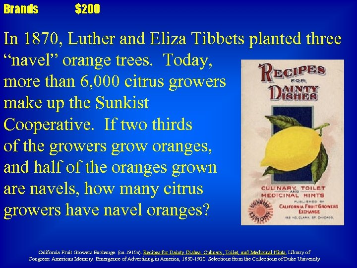 """Brands $200 In 1870, Luther and Eliza Tibbets planted three """"navel"""" orange trees. Today,"""