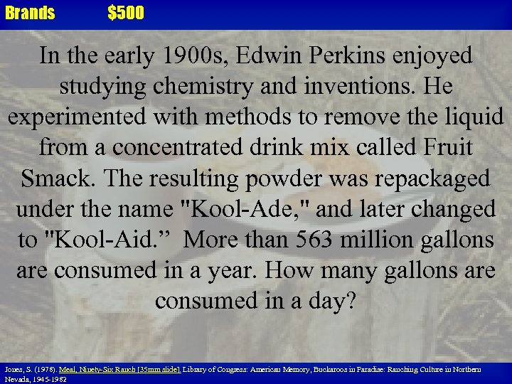 Brands $500 In the early 1900 s, Edwin Perkins enjoyed studying chemistry and inventions.