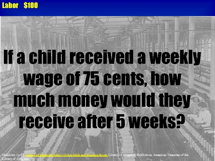 Labor $100 If a child received a weekly wage of 75 cents, how much