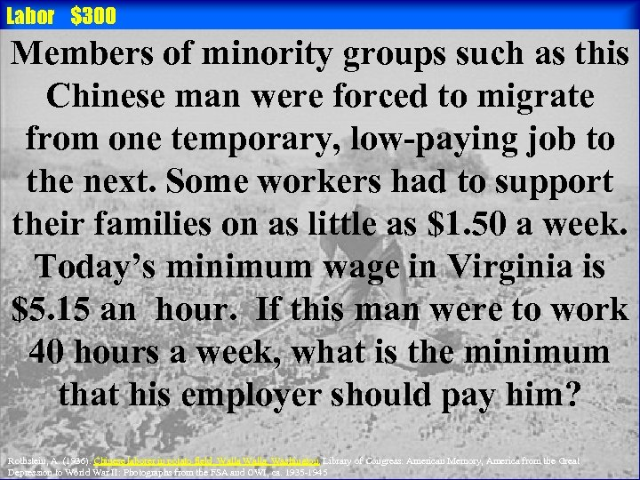 Labor $300 Members of minority groups such as this Chinese man were forced to