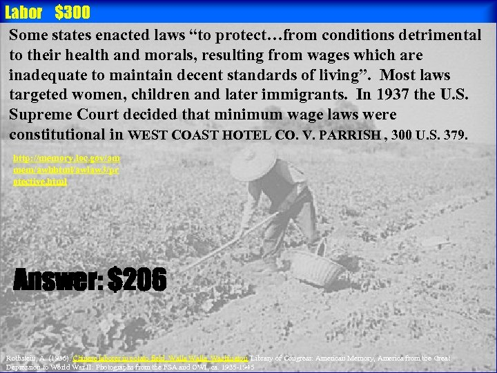 """Labor $300 Some states enacted laws """"to protect…from conditions detrimental to their health and"""