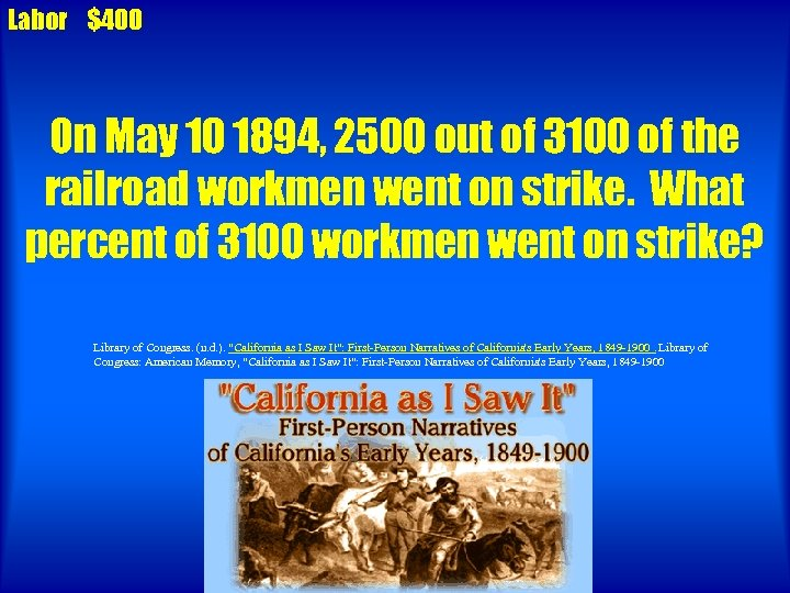 Labor $400 On May 10 1894, 2500 out of 3100 of the railroad workmen