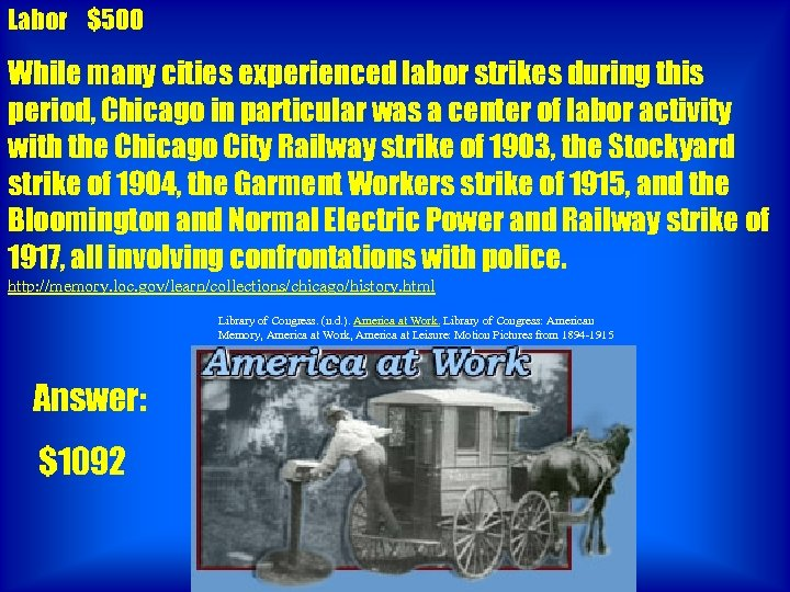 Labor $500 While many cities experienced labor strikes during this period, Chicago in particular
