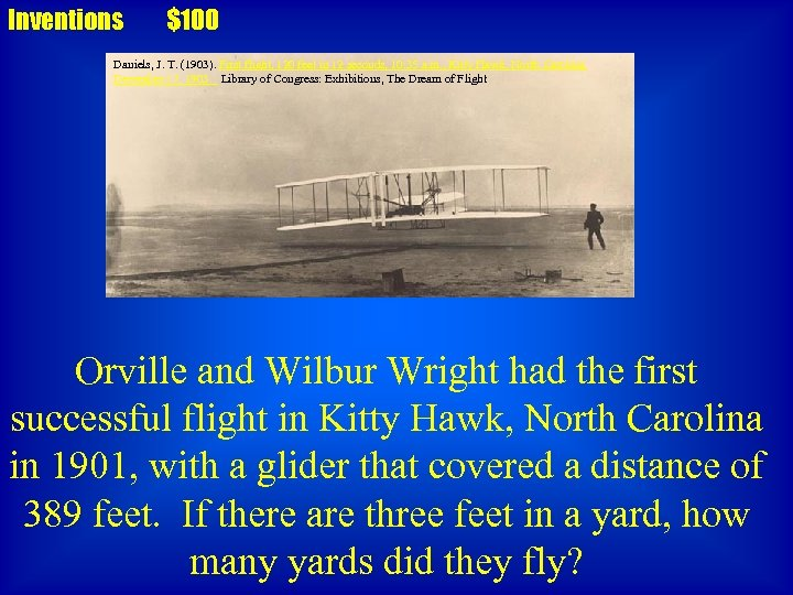 Inventions $100 Daniels, J. T. (1903). First flight, 120 feet in 12 seconds, 10: