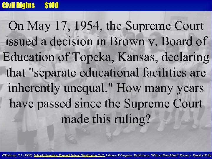 Civil Rights $100 On May 17, 1954, the Supreme Court issued a decision in
