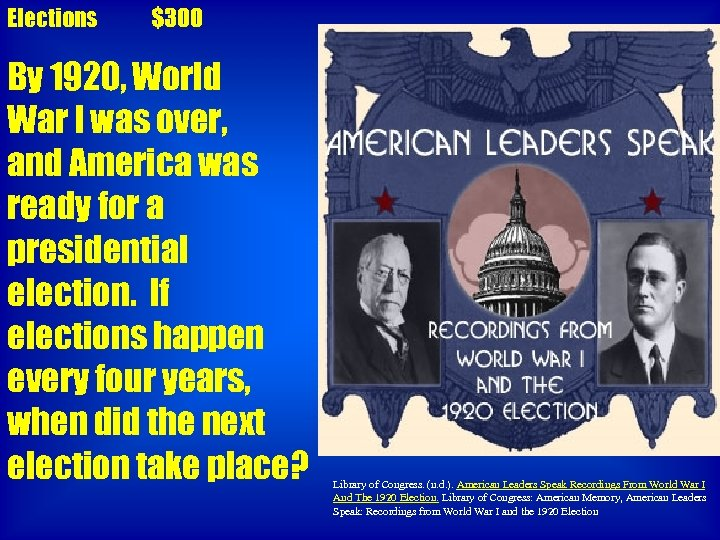 Elections $300 By 1920, World War I was over, and America was ready for