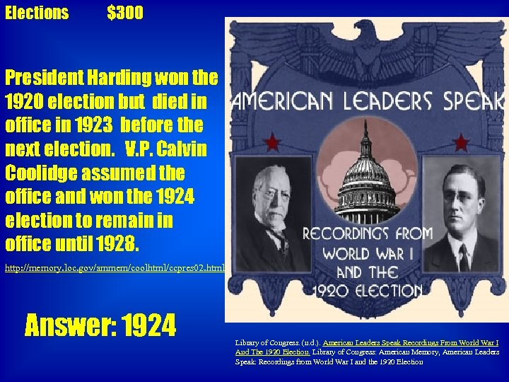 Elections $300 President Harding won the 1920 election but died in office in 1923
