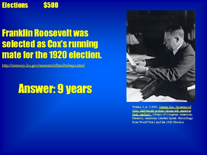 Elections $500 Franklin Roosevelt was selected as Cox's running mate for the 1920 election.