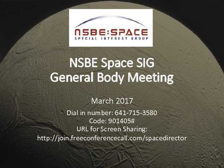 NSBE Space SIG General Body Meeting March 2017 Dial in number: 641 -715 -3580