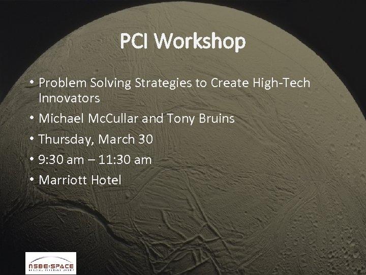 PCI Workshop • Problem Solving Strategies to Create High-Tech Innovators • Michael Mc. Cullar
