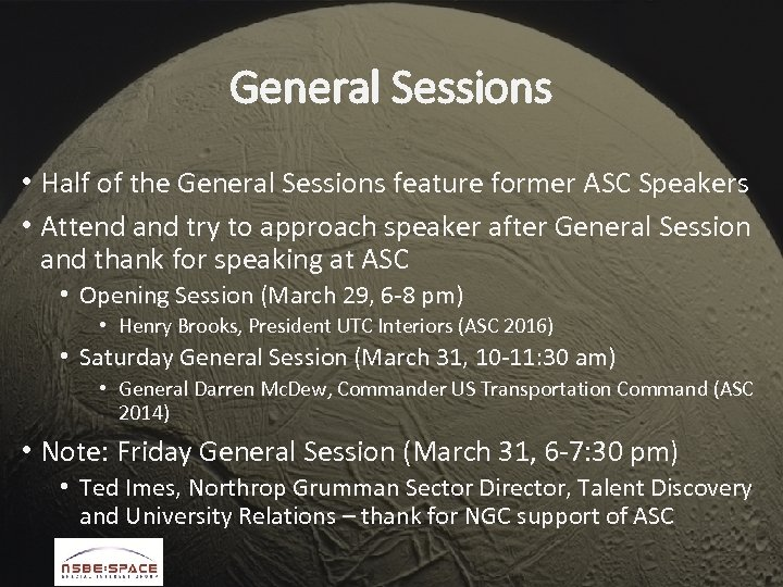 General Sessions • Half of the General Sessions feature former ASC Speakers • Attend