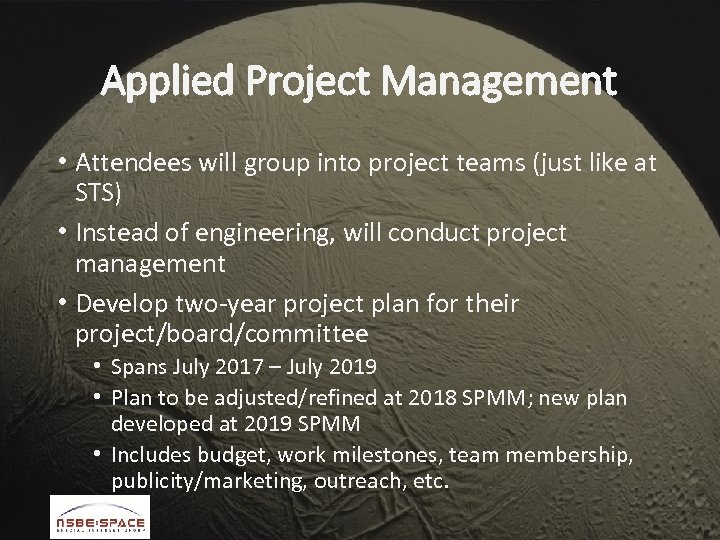 Applied Project Management • Attendees will group into project teams (just like at STS)
