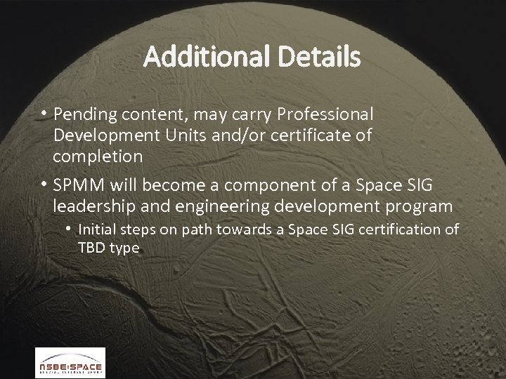 Additional Details • Pending content, may carry Professional Development Units and/or certificate of completion