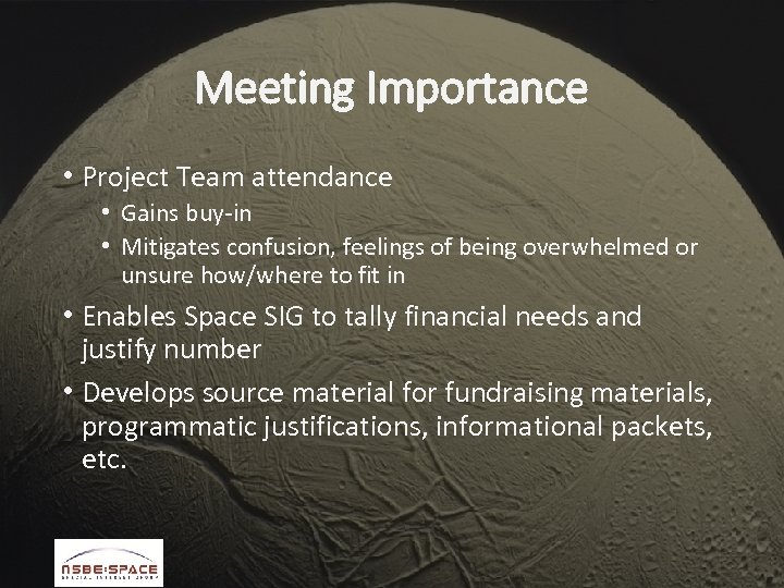 Meeting Importance • Project Team attendance • Gains buy-in • Mitigates confusion, feelings of