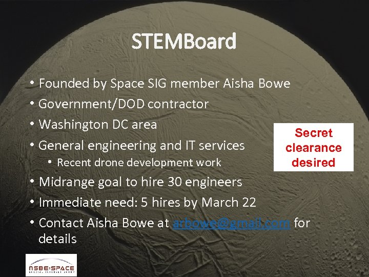STEMBoard • Founded by Space SIG member Aisha Bowe • Government/DOD contractor • Washington