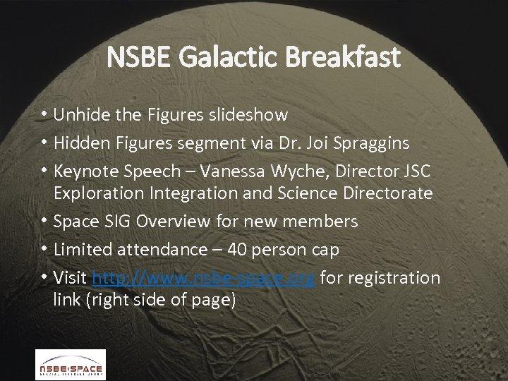 NSBE Galactic Breakfast • Unhide the Figures slideshow • Hidden Figures segment via Dr.