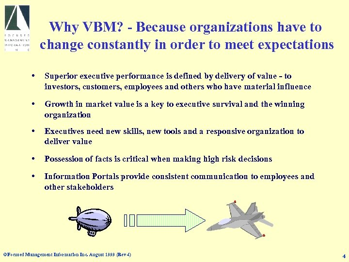 Why VBM? - Because organizations have to change constantly in order to meet expectations