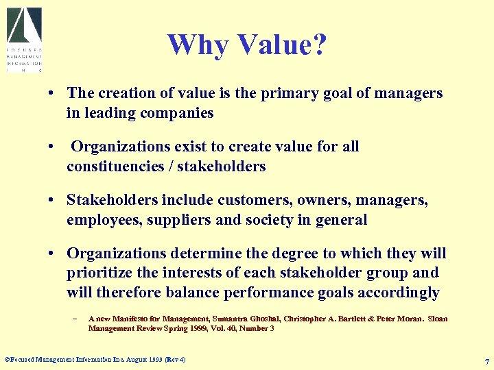Why Value? • The creation of value is the primary goal of managers in
