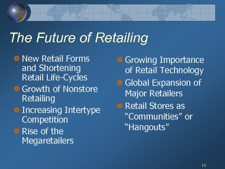 The Future of Retailing New Retail Forms and Shortening Retail Life-Cycles Growth of Nonstore
