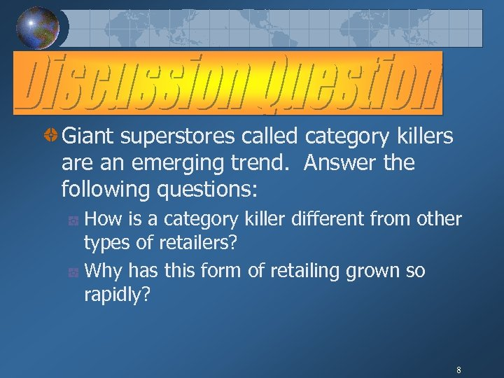 Giant superstores called category killers are an emerging trend. Answer the following questions: How