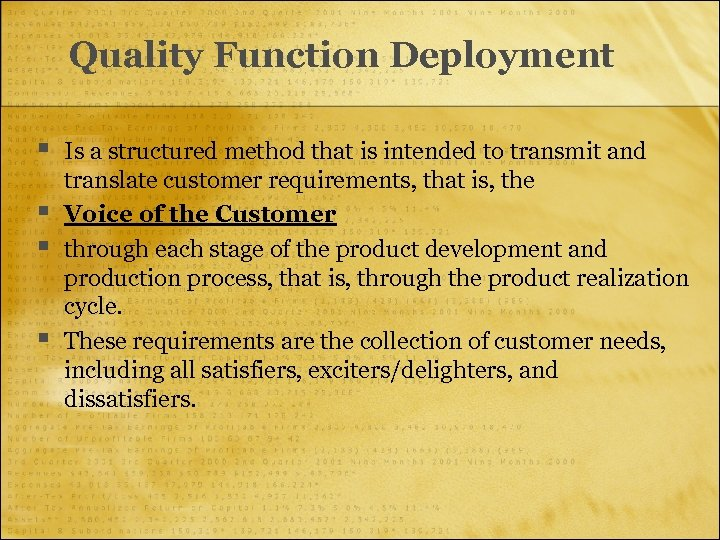Quality Function Deployment § § Is a structured method that is intended to transmit