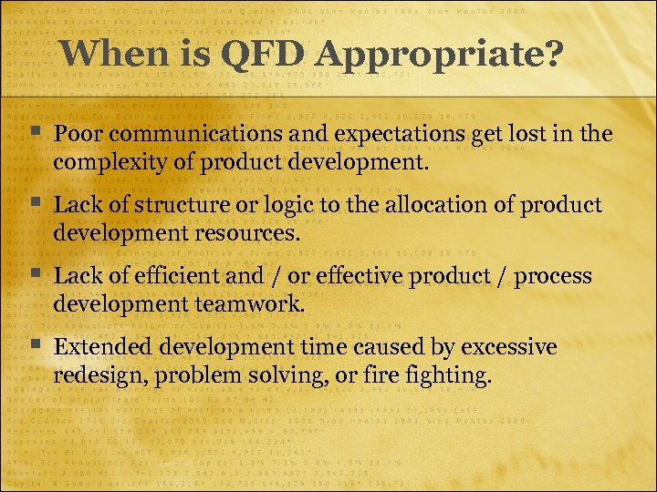 When is QFD Appropriate? § Poor communications and expectations get lost in the complexity