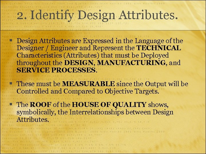 2. Identify Design Attributes. § Design Attributes are Expressed in the Language of the