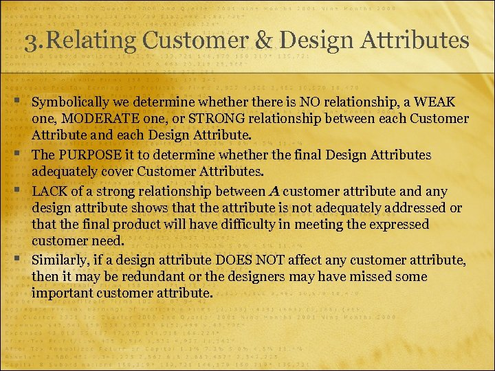 3. Relating Customer & Design Attributes § § Symbolically we determine whethere is NO