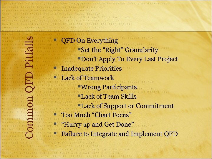 "Common QFD Pitfalls § § § QFD On Everything §Set the ""Right"" Granularity §Don't"