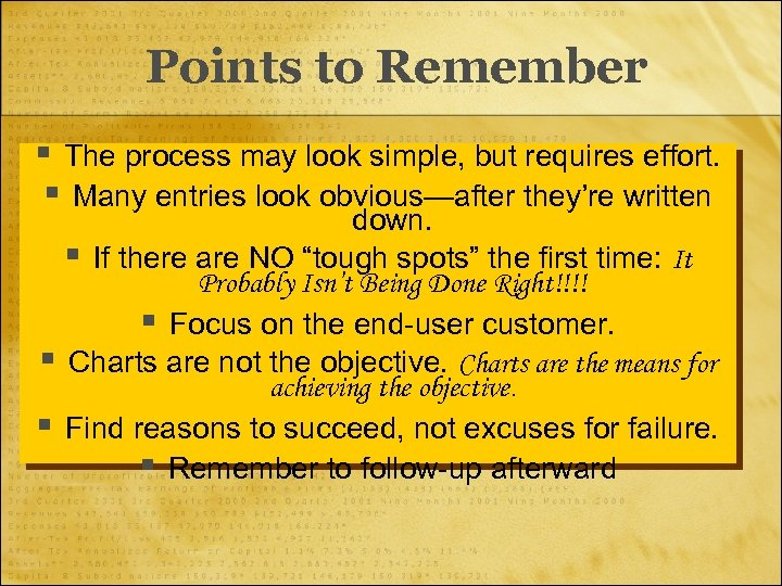 Points to Remember § The process may look simple, but requires effort. § Many