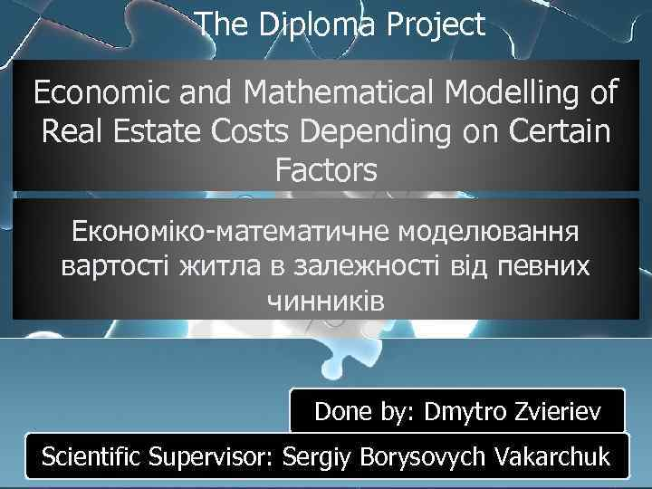 The Diploma Project Economic and Mathematical Modelling of Real Estate Costs Depending on Certain