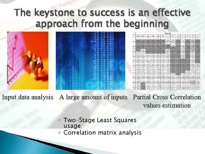 The keystone to success is an effective approach from the beginning Input data analysis