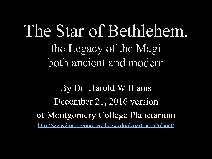 The Star of Bethlehem, the Legacy of the Magi both ancient and modern By