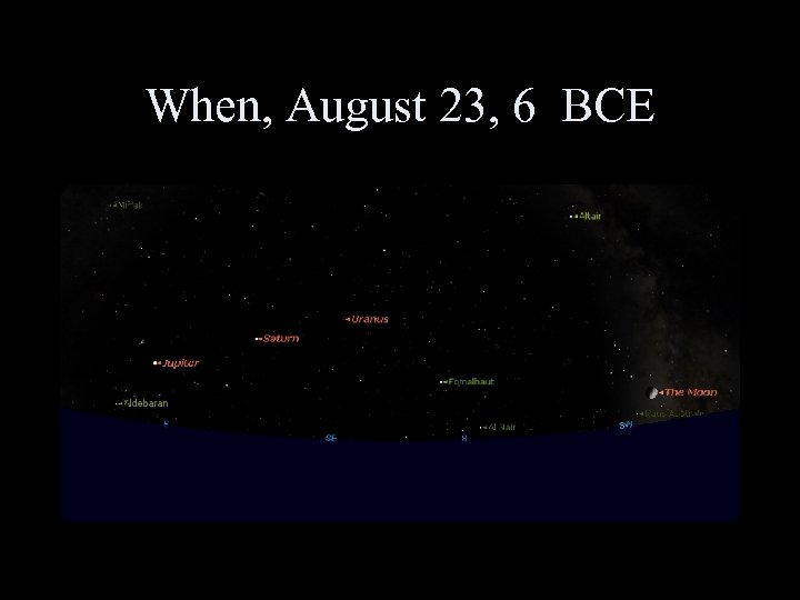 When, August 23, 6 BCE