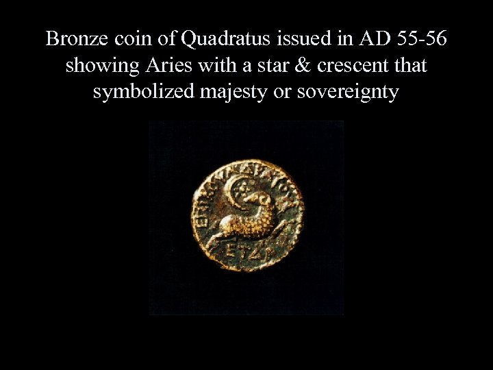 Bronze coin of Quadratus issued in AD 55 -56 showing Aries with a star
