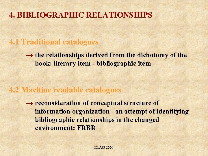 4. BIBLIOGRAPHIC RELATIONSHIPS 4. 1 Traditional catalogues the relationships derived from the dichotomy of