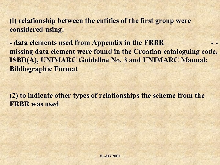 (l) relationship between the entities of the first group were considered using: - data