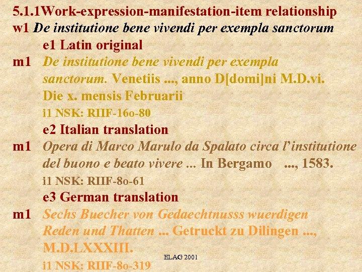 5. 1. 1 Work-expression-manifestation-item relationship w 1 De institutione bene vivendi per exempla sanctorum