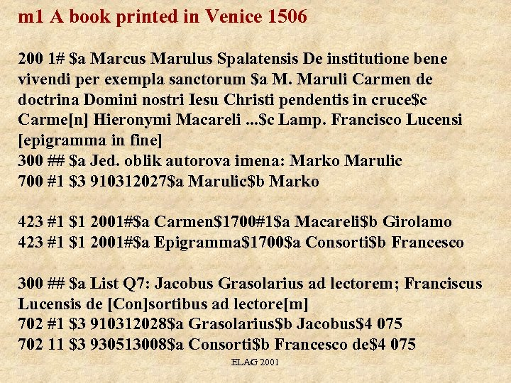 m 1 A book printed in Venice 1506 200 1# $a Marcus Marulus Spalatensis