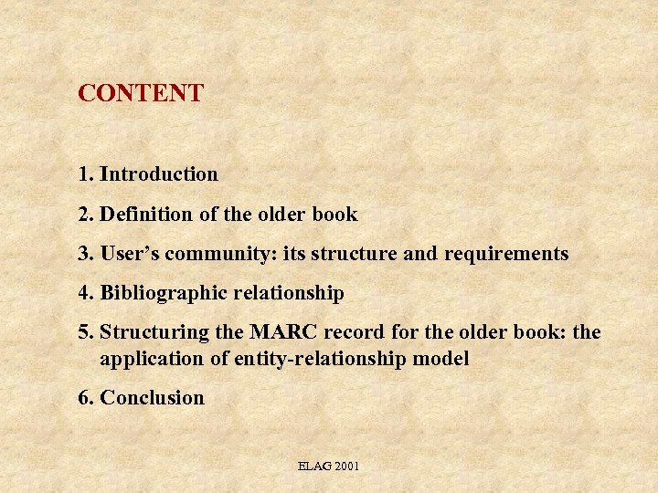 CONTENT 1. Introduction 2. Definition of the older book 3. User's community: its structure