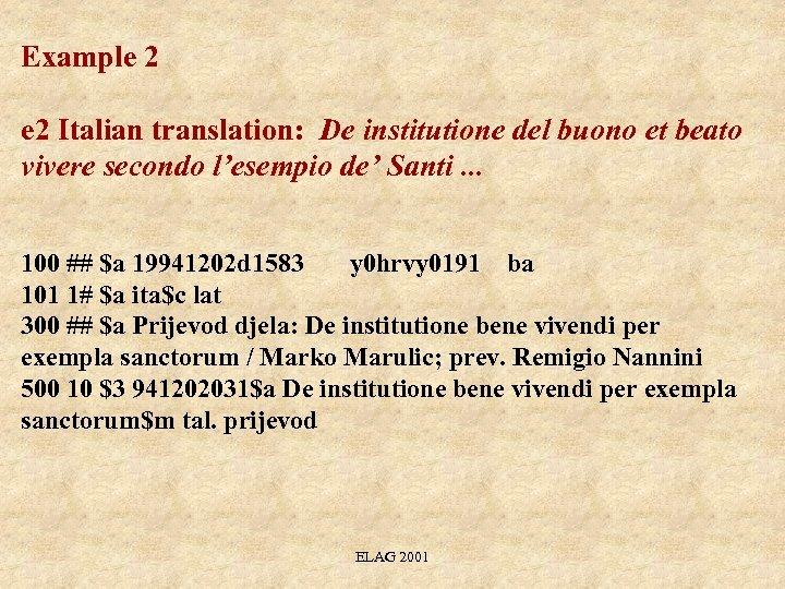 Example 2 Italian translation: De institutione del buono et beato vivere secondo l'esempio de'