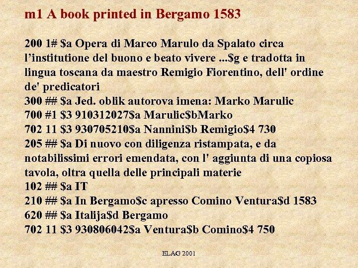 m 1 A book printed in Bergamo 1583 200 1# $a Opera di Marco