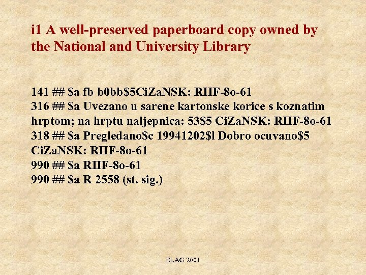 i 1 A well-preserved paperboard copy owned by the National and University Library 141