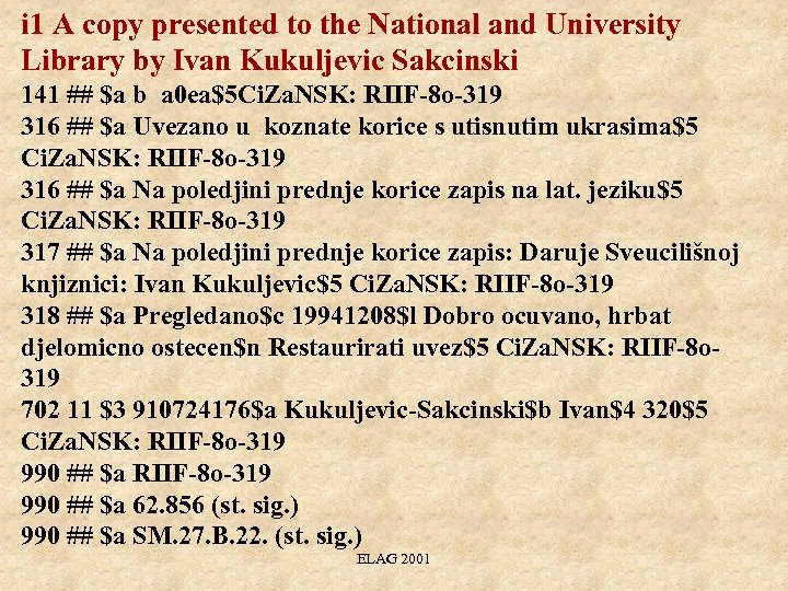 i 1 A copy presented to the National and University Library by Ivan Kukuljevic