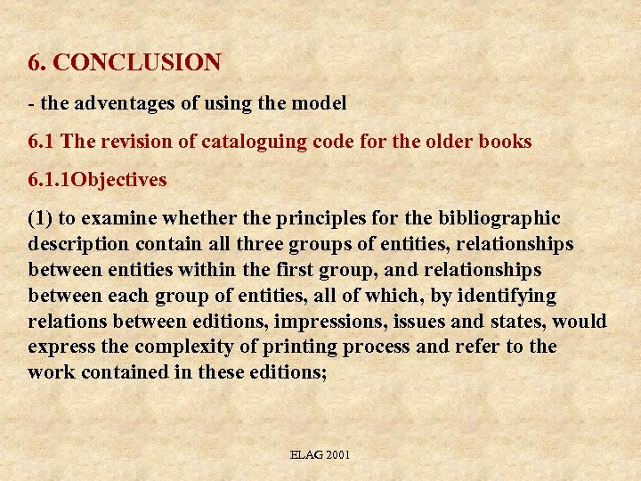 6. CONCLUSION - the adventages of using the model 6. 1 The revision of