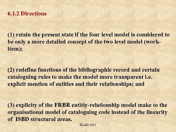 6. 1. 2 Directions (1) retain the present state if the four level model