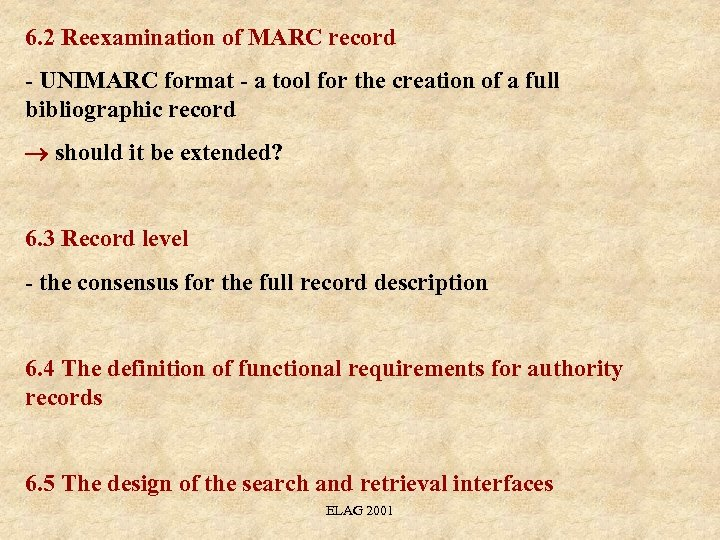 6. 2 Reexamination of MARC record - UNIMARC format - a tool for the