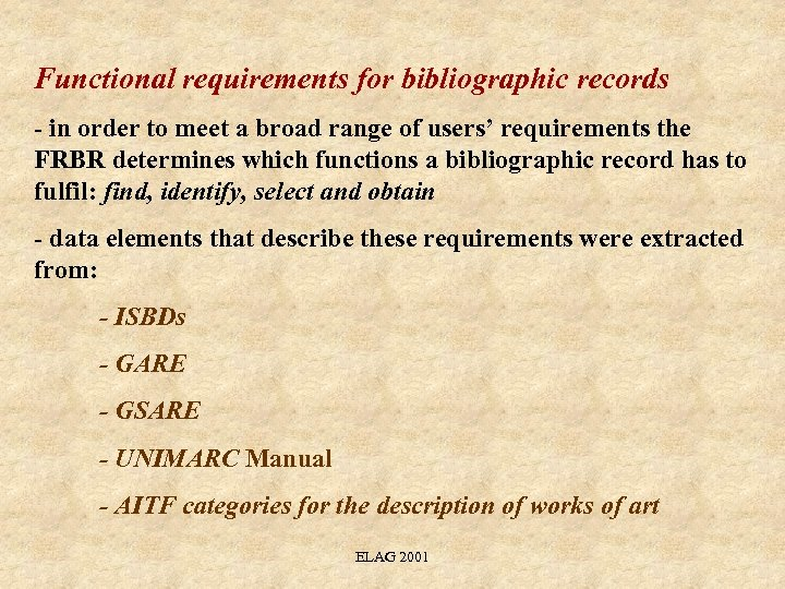 Functional requirements for bibliographic records - in order to meet a broad range of