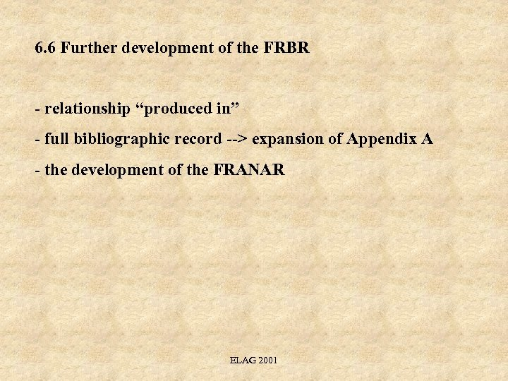 """6. 6 Further development of the FRBR - relationship """"produced in"""" - full bibliographic"""